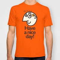 Have A Nice Day Happy Character T-shirt by Boriana Giormova | Society6