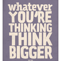 Motivational quote poster -Think Bigger - Typography wall decor print A3
