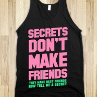 Secrets Don't Make Friends