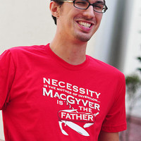 Necessity Is The Mother Of Invention, MacGyver Is The Father T-Shirt | Snorg Tee | SnorgTees