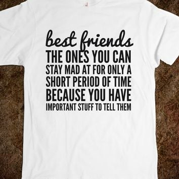 BEST FRIENDS THE ONES YOU CAN STAY MAD AT FOR ONLY A SHORT PERIOD OF TIME BECAUSE T-SHIRT (IDD09220)