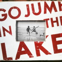 Go Jump in the Lake 5 x 7 Photo Frame