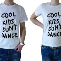 One direction inspired cool kids dont dance Mens or Womens T Shirt.