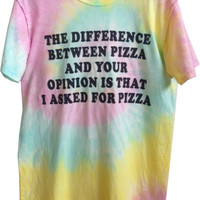 The difference between pizza and your opinion