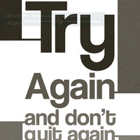 Try Again And Don't Quit Again, Inspirational Quote Print, Motivational Wall Decor, Home Decor, Motivational Poster Quote, Success Quote Art