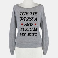 Buy Me Pizza and Touch My Butt