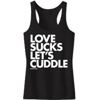 "Women's ""Love Sucks Let's Cuddle"" Tank by Dpcted Apparel (Black)"