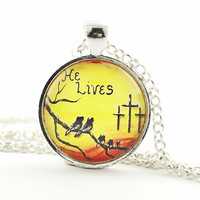 He Lives Pendant Easter Necklace Easter Gift Christian Easter Jewelry Religious Jewelry Art Glass Pendant Necklace Easter Christian Gift