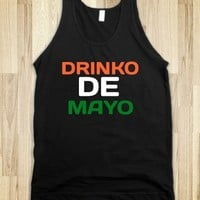 DRINKO DE MAYO - glamfoxx.com - Skreened T-shirts, Organic Shirts, Hoodies, Kids Tees, Baby One-Pieces and Tote Bags