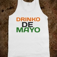 DRINKO DE MAYO WHT TNK - glamfoxx.com - Skreened T-shirts, Organic Shirts, Hoodies, Kids Tees, Baby One-Pieces and Tote Bags