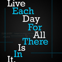 Live Each Day For All There Is In It, Wall Art Print, Inspirational Picture, Motivational Wall Quote Print, Inspiration Quote Office Decor