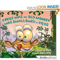 There Was an Old Monkey Who Swallowed a Frog [Kindle Edition]
