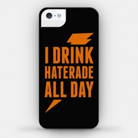 I Drink Haterade All Day
