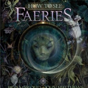 How to See Faeries [Bargain Price] [Hardcover]