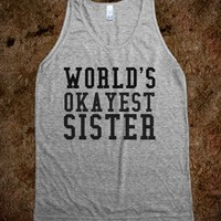 WORLD'S OKAYEST SISTER TNK GR - glamfoxx.com - Skreened T-shirts, Organic Shirts, Hoodies, Kids Tees, Baby One-Pieces and Tote Bags