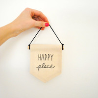 HAPPY PLACE - Embroidered Mini Banner - 4 x 5 inches - Canvas Wall Hanging