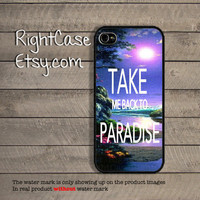 PARADISE Quote IPHONE 5S CASE Take Me Back To Paradise iPhone Case Phone 4S iPhone 5C Case Samsung Galaxy S4 S3 iPhone 5 iPhone 4 Cover