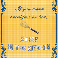 Breakfast in Bed instant download, eat in the kitchen  printable, humorous DIY card