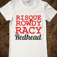 risque rowdy racy redhead - glamfoxx.com - Skreened T-shirts, Organic Shirts, Hoodies, Kids Tees, Baby One-Pieces and Tote Bags