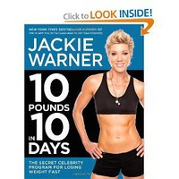 10 Pounds in 10 Days: The Secret Celebrity Program for Losing Weight Fast [Hardcover]