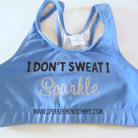 I Don't Sweat I Sparkle  Columbia Blue Cotton Sports Bra Cheerleading, Yoga, Running, Working Out