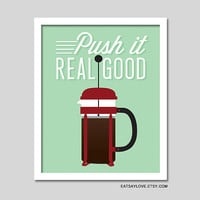 coffee print, french press, coffee wall decor, funny kitchen print, funny coffee quote, push it real good, rap kitchen art, humorous coffee