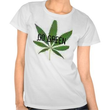 GO GREEN Pot Leaf SHIRT