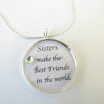 SISTERS make the BEST FRIENDS in the world-necklace--sis,family