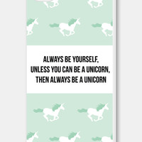 Mint Green Unicorn iPhone Case Always Be Yourself Unless You Can Be A Unicorn iPhone 4 Case Unicorn iPhone 5c Case Unicorn iPhone 5 Case