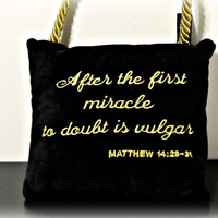 Vintage Pillow - Black with Gold Stitching and Gold Cord Hanger - Bible Verse Matthew 14:29-31 - After the first miracle - Fathers Day