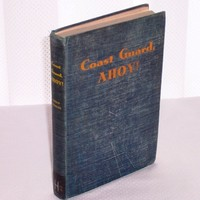 Coast Guard, Ahoy! Vintage Book 1943 ex library book