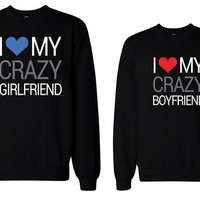 365 In Love His and Her I Love My Crazy Boyfriend and Girlfriend Matching Sweatshirts for Couples