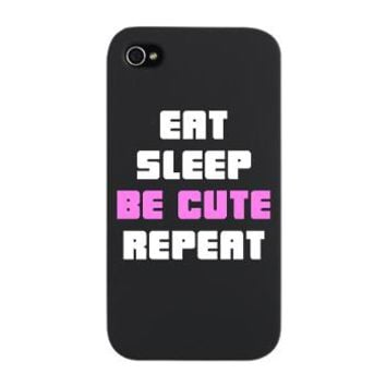 Eat Sleep Be Cute Repeat iPhone Snap Case -Girl Tease