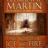 THE WORLD OF ICE AND FIRE | George R.R. Martin