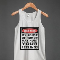 warning:my sense of humor may hurt your feelings tank top-JH - glamfoxx.com - Skreened T-shirts, Organic Shirts, Hoodies, Kids Tees, Baby One-Pieces and Tote Bags