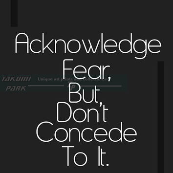 Acknowledge Fear But Don't Concede To It, Quote Print, Inspirational Print, Motivational Wall Decor, Art Print, Motivational Quotes,