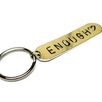 Enough, Hand Stamped Aluminum Keychain