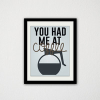 "Kitchen Quote Poster. Coffee Print. You had me at Coffee. Typography Poster. Minimalist. Mid Century. Retro Kitchen. 8.5x11"" Print"