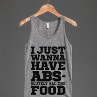 I Just Wanna Have Abs - Olutely All The Food Tank Top
