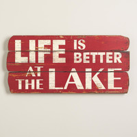 """'LIFE IS BETTER AT THE LAKE"" SIGN"