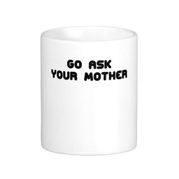 GO ASK YOUR MOTHER.png