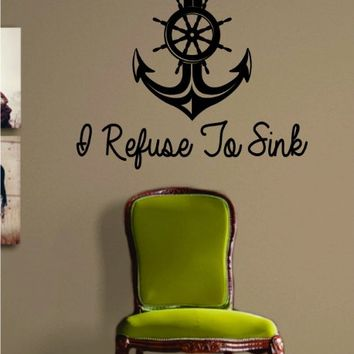 I Refuse to Sink Anchor Version 2 Quote Decal Sticker Wall Vinyl Art