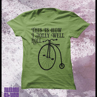 Bicycle tshirt Penny Farthing This is how I by purplecactusdesign