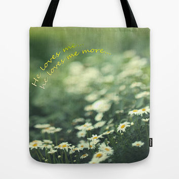 He loves me more... Tote Bag by DejaReve
