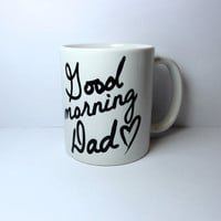 "Latte mug"" Good Morning Dad""  mug perfect couple fathers day dad gift wedding gift, housewarming Gift special ONE mug guy gifts"