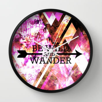 BE WILD AND WANDER Bold Colorful Wanderlust Hipster Explore Nature Typography Abstract Art Painting Wall Clock by EbiEmporium