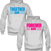 FOREVER ME AND HIM FOREVER ME AND HER COUPLE LOVE HOODIES - TeeeShop