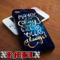 The Fault in Our Stars Okay Always - iPhone 4/4s/5/5s/5c - Samsung Galaxy s2/s3/s4/s5 - iPod 2/4/5 - Black/White