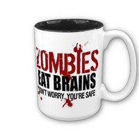 ZOMBIES EAT BRAINS MUGS from Zazzle.com