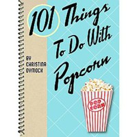 101 Things to Do With Popcorn (Spiral)